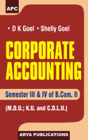 Corporate Accounting B.Com. II Semester III & IV (M.D.U.; K.U. and C.D.L.U.)