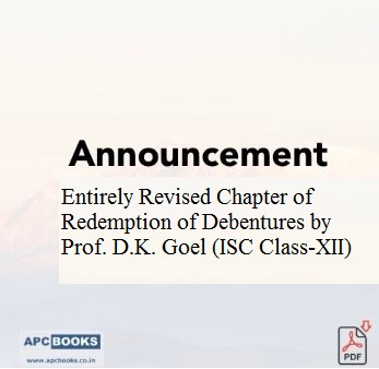 Announcement: Entirely Revised Chapter of Redemption of  Debentures by Prof. D.K. Goel (ISC Class- XII)