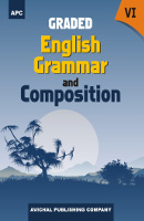 Graded English Grammar and Composition - VI