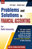 Problems and Solutions in Financial Accounting (for B.Com. Hons. Semester -I ) (Delhi University)