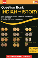 Question Bank Indian History (UPSC, UGC NET/SLET & Other Higher Grade Examinations)
