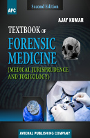Textbook of Forensic Medicine (Medical Jurisprudence and Toxicology)